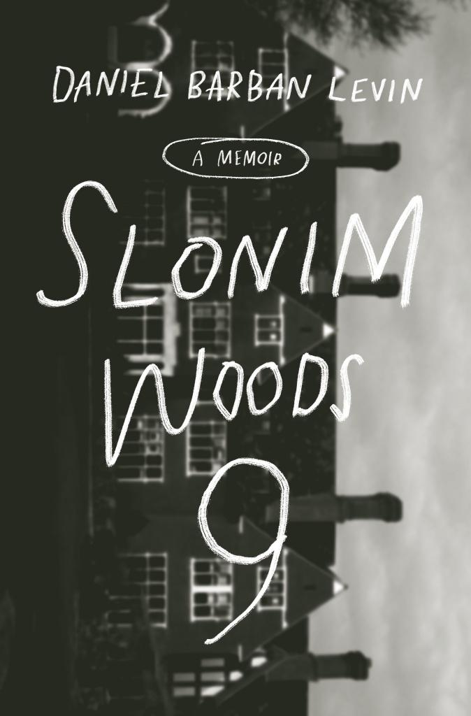 Slonim Woods 9: A Memoir by Daniel Barban Levin
